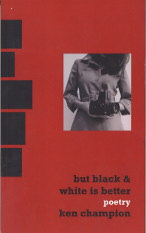 Cover image of But Black And White Is Better by Ken Champion