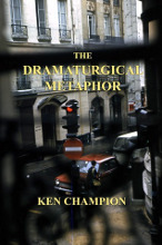 Cover image of The Dramaturgial Metaphor by Ken Champion